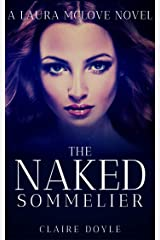 The Naked Sommelier: A Contemporary Romance (Laura McLove series Book 1) Kindle Edition