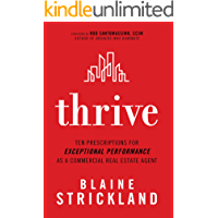 Thrive: Ten Prescriptions for Exceptional Performance as a Commercial Real Estate Agent