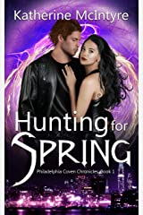 Hunting for Spring: Philadelphia Coven Chronicles: Book 1 Paperback