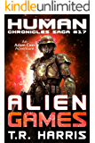 Alien Games: An Adam Cain Adventure (The Human Chronicles Saga Book 17)