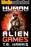 Alien Games: An Adam Cain Adventure (The Human Chronicles Saga Book 17)