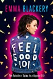 Feel Good 101: The Outsiders' Guide to a Happier Life
