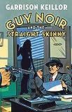 Guy Noir and the Straight Skinny (Thorndike Press Large Print Basic Series)
