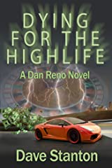 Dying for the Highlife: A Hard-Boiled Crime Novel: Dan Reno Private Detective Noir Mystery Series (Dan Reno Novel Series Book 2) Kindle Edition