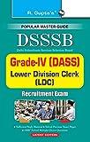 DSSSB: Grade-IV (DASS), Warder, Matron, LDC, Steno etc. (Popular Mater Guide)