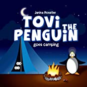 Tovi the Penguin: goes camping