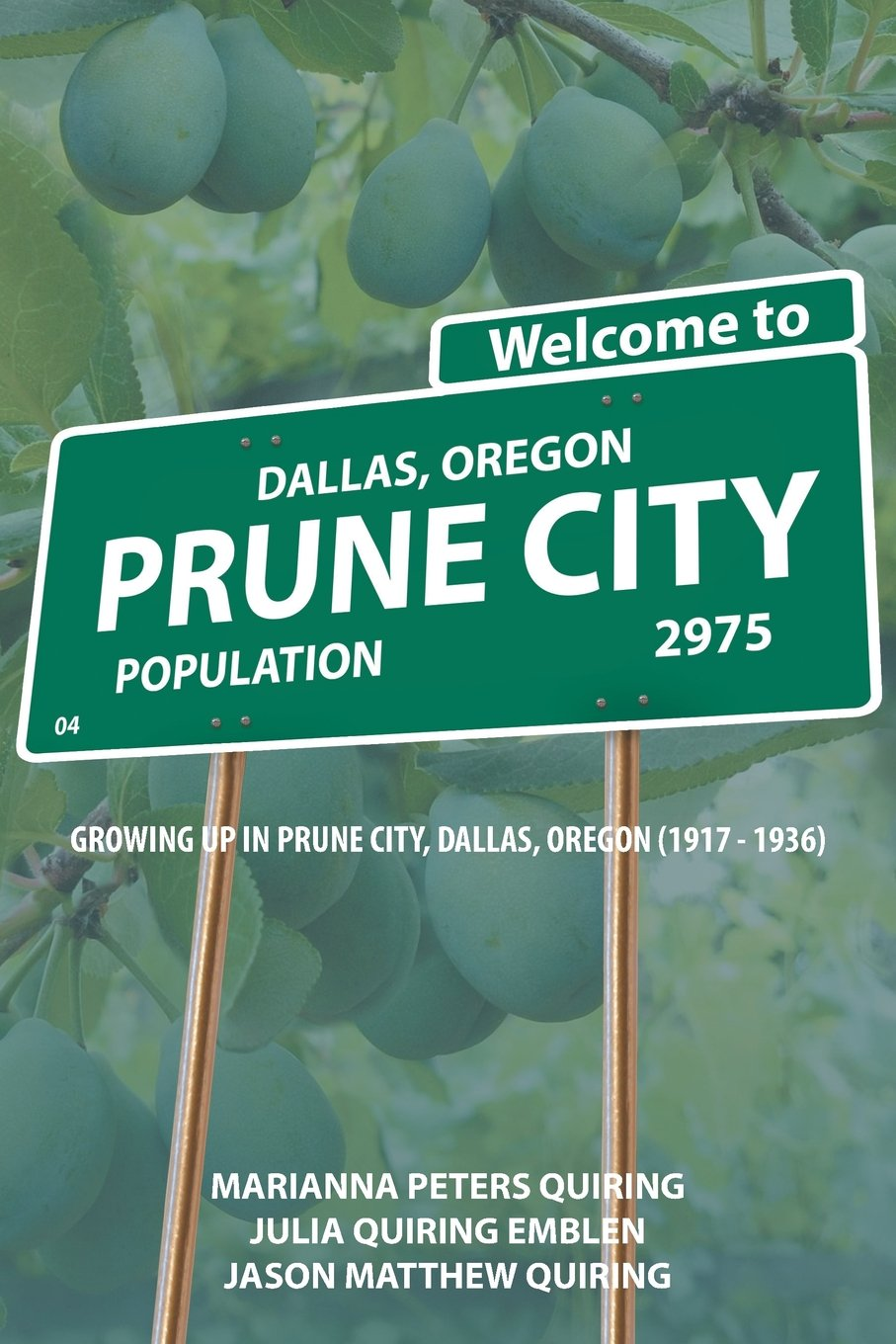 Download Prune City: Growing Up in Prune City, Dallas, Oregon (1917 - 1936) PDF