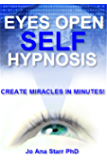 Eyes Open Self Hypnosis: An Uncommon Guide to Getting Thin, Getting Happy, and Getting More!