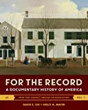 For the Record: A Documentary History of America (Sixth Edition)  (Vol. 1)