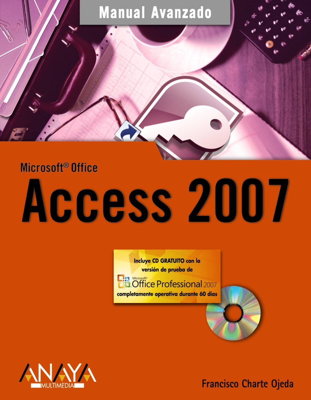 Access 2007 (Manuales Avanzados) Tapa blanda – 21 may 2007 Francisco Charte ANAYA MULTIMEDIA 8441521999 1139678