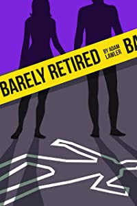Barely Retired (Barely (Carter and Connie) Book 1)