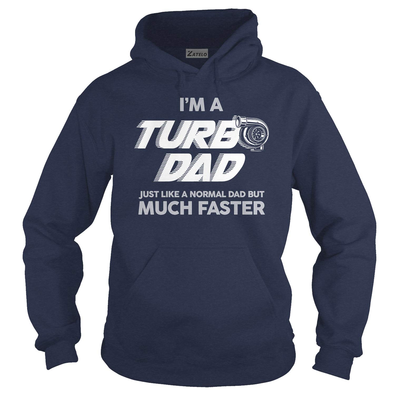 Zatelo Im A Turbo DAD JUST Like A Normal DAD BUT Much Faster T-Shirt