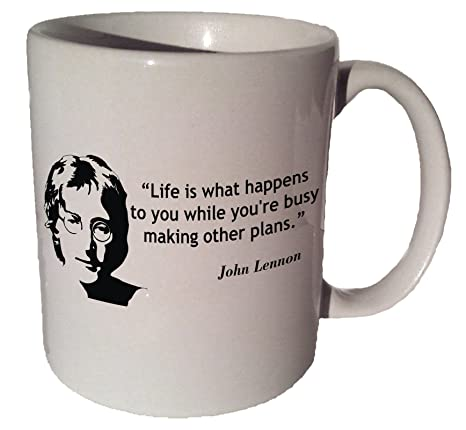 John Lennon QuotLife Is What Happens To You While Youre Busy Making