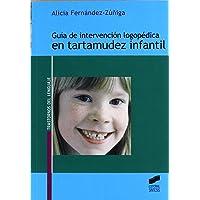 Guía de intervención logopédica en tartamudez infantil (Trastornos del lenguaje. Guía de intervención) - 9788497563444