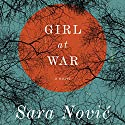 Girl at War: A Novel Audiobook by Sara Novic Narrated by Julia Whelan
