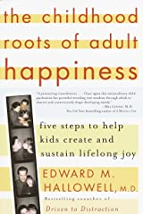 The Childhood Roots of Adult Happiness: Five Steps to Help Kids Create and Sustain Lifelong Joy Paperback