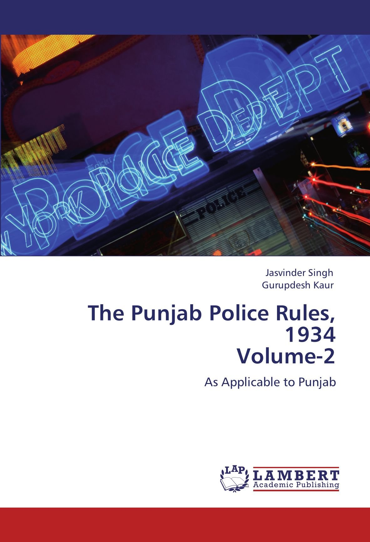 Buy The Punjab Police Rules, 1934 Volume-2: As Applicable to Punjab ...