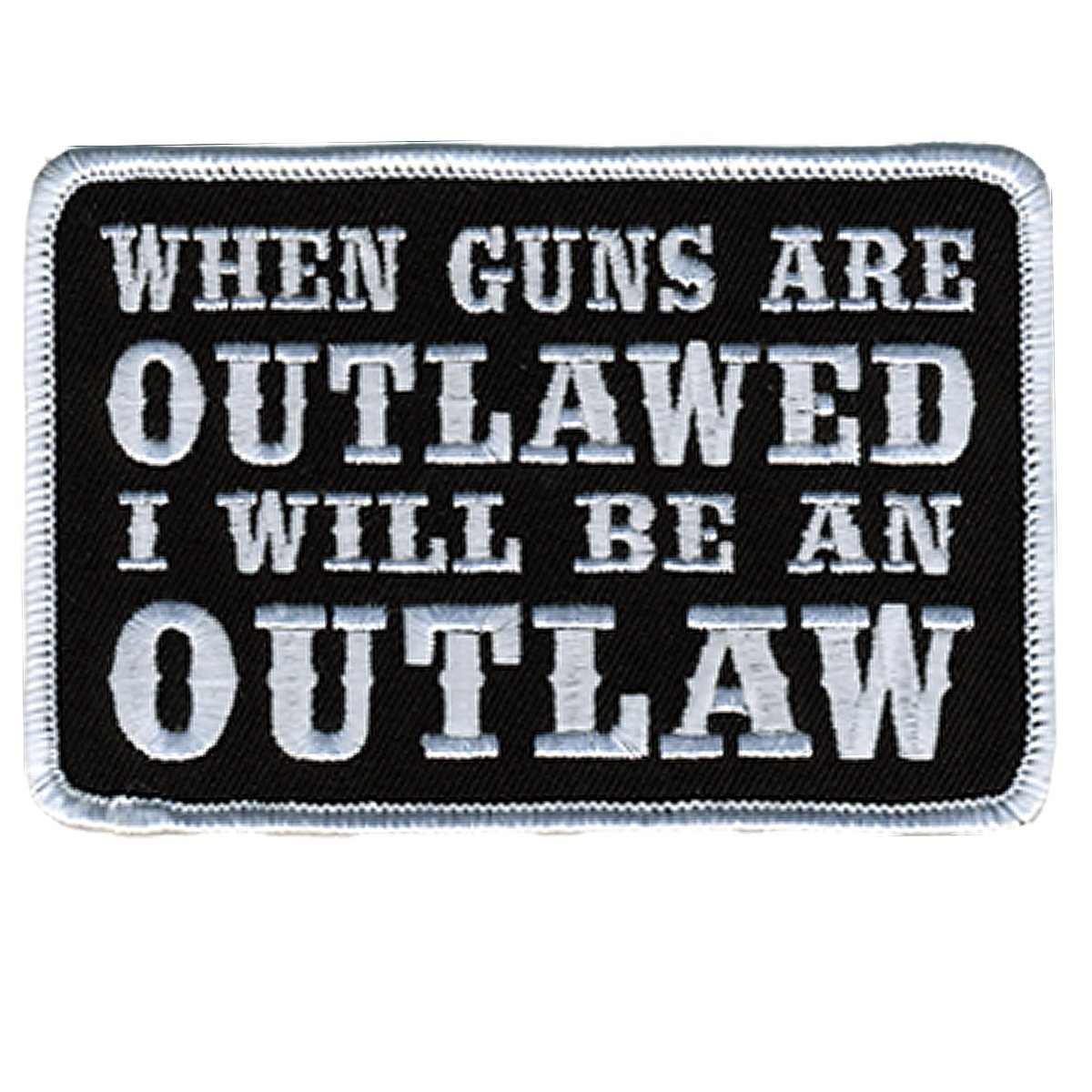 Hot Leathers When Guns Are Outlawed Patch (4' Width x 3' Height) PPL9225