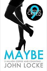 Maybe (Donovan Creed Book 9)