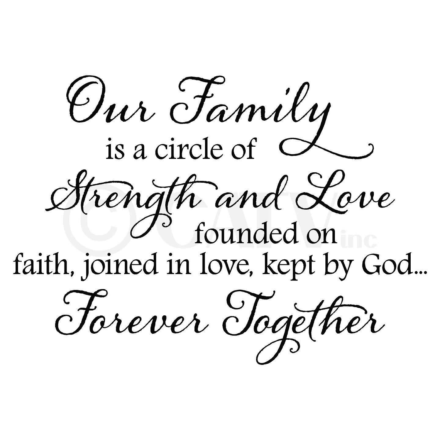 Our Family Is A Circle Of Strength And Love Founded On Faith Joined