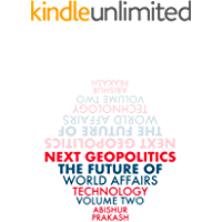 Next Geopolitics: The Future of World Affairs (Technology) Volume Two