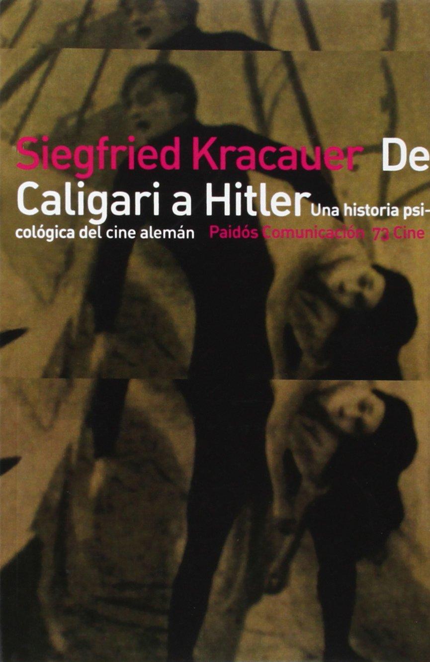 De Caligari a Hitler: Una historía psicológica del cine alemán (Comunicación Cine) Tapa blanda – 1 abr 1985 Siegfried Kracauer Ediciones Paidós 8475093361 1002-WS1501-A01010-8475093361