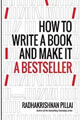 How To Write A Book And Make It A Bestseller Kindle Edition