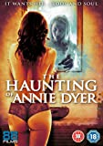 The Haunting of Annie Dyer [DVD]