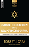 Cracking the Foundation of the New Perspective on Paul: Covenantal Nomism versus Reformed Covenantal Theology (R.E.D.S Book 2)