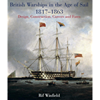British Warships in the Age of Sail 1817-1863: Design, Construction, Careers and Fates (English Edition)