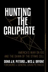 Hunting the Caliphate: America's War on ISIS and the Dawn of the Strike Cell Hardcover