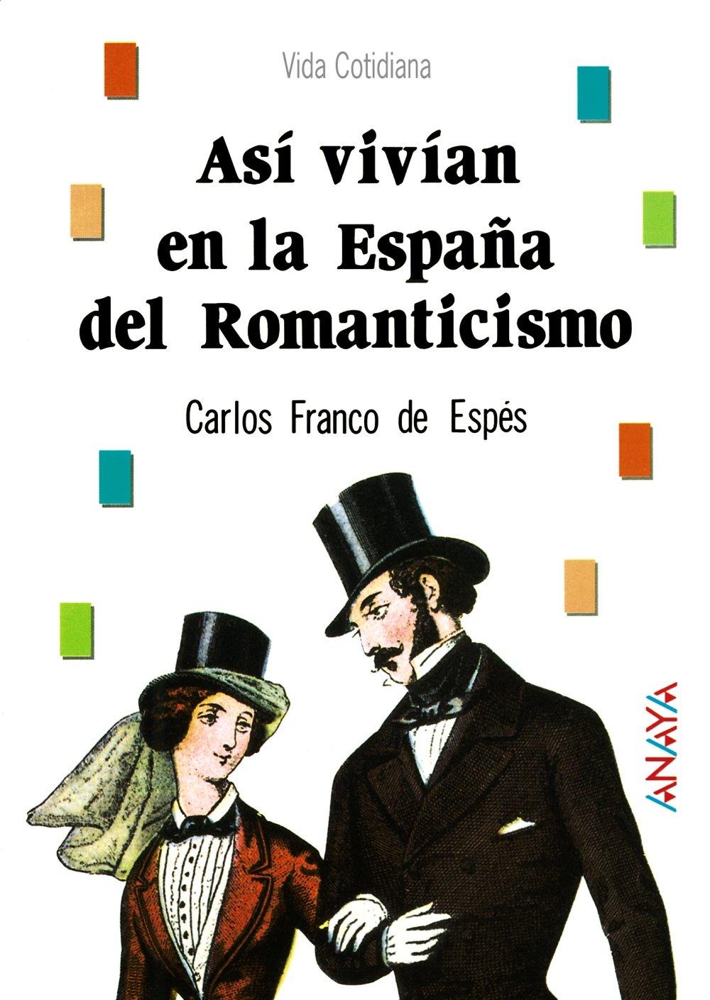 Así vivían en la España del Romanticismo Bibl. Basica De La ...