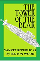 The Tower of the Bear (Yankee Republic Book 3) Kindle Edition