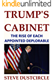 Trump's Cabinet: The Rise of Each Appointed Deplorable