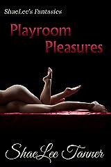 Playroom Pleasures (ShaeLee's Fantasies) Kindle Edition
