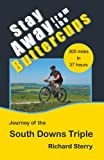 Stay Away from the Buttercups: Journey of the South Downs Triple [Paperback]
