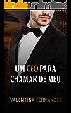 Um CEO para chamar de meu
