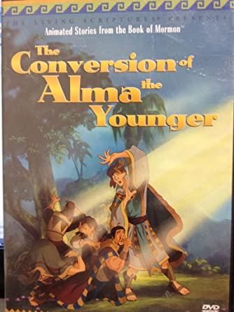 The Conversion Of Alma Younger Animated Stories From Book Mormon