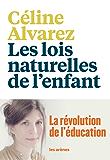 Les Lois naturelles de l'enfant: La Révolution de l'éducation
