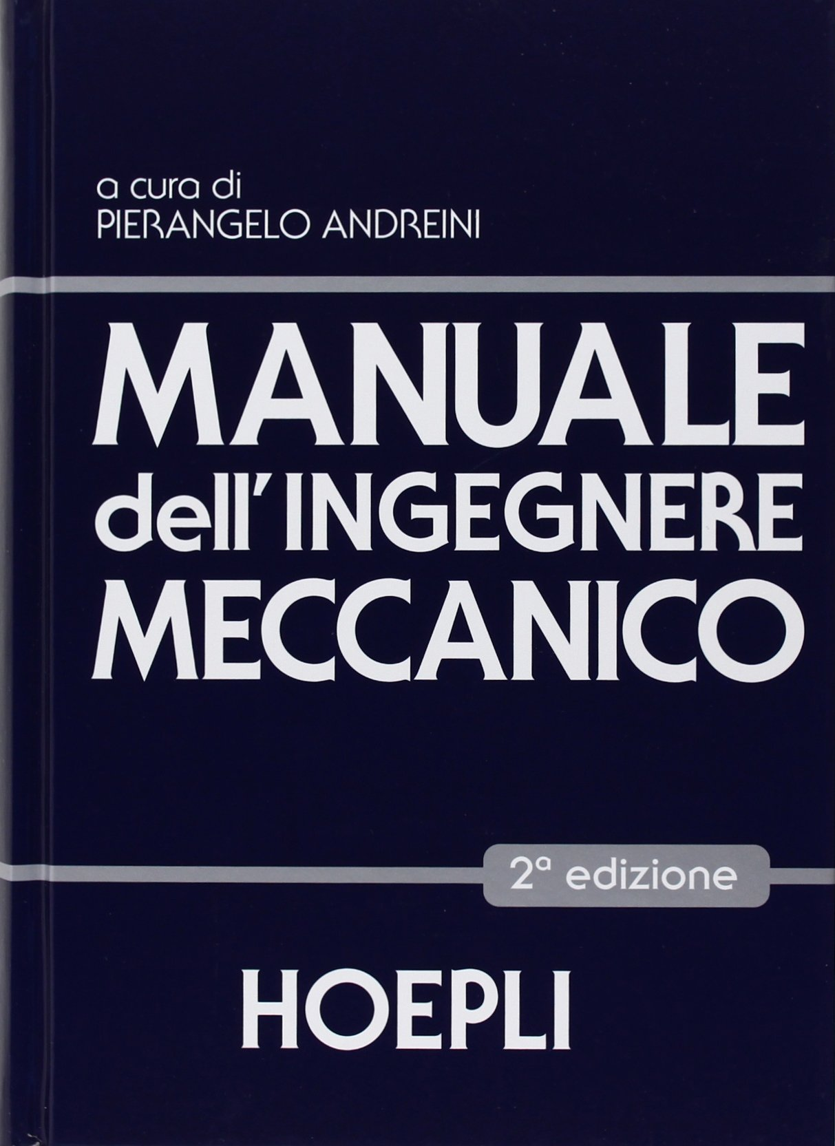Manuale dellingegnere meccanico (Italian) Hardcover – January 1, 2005