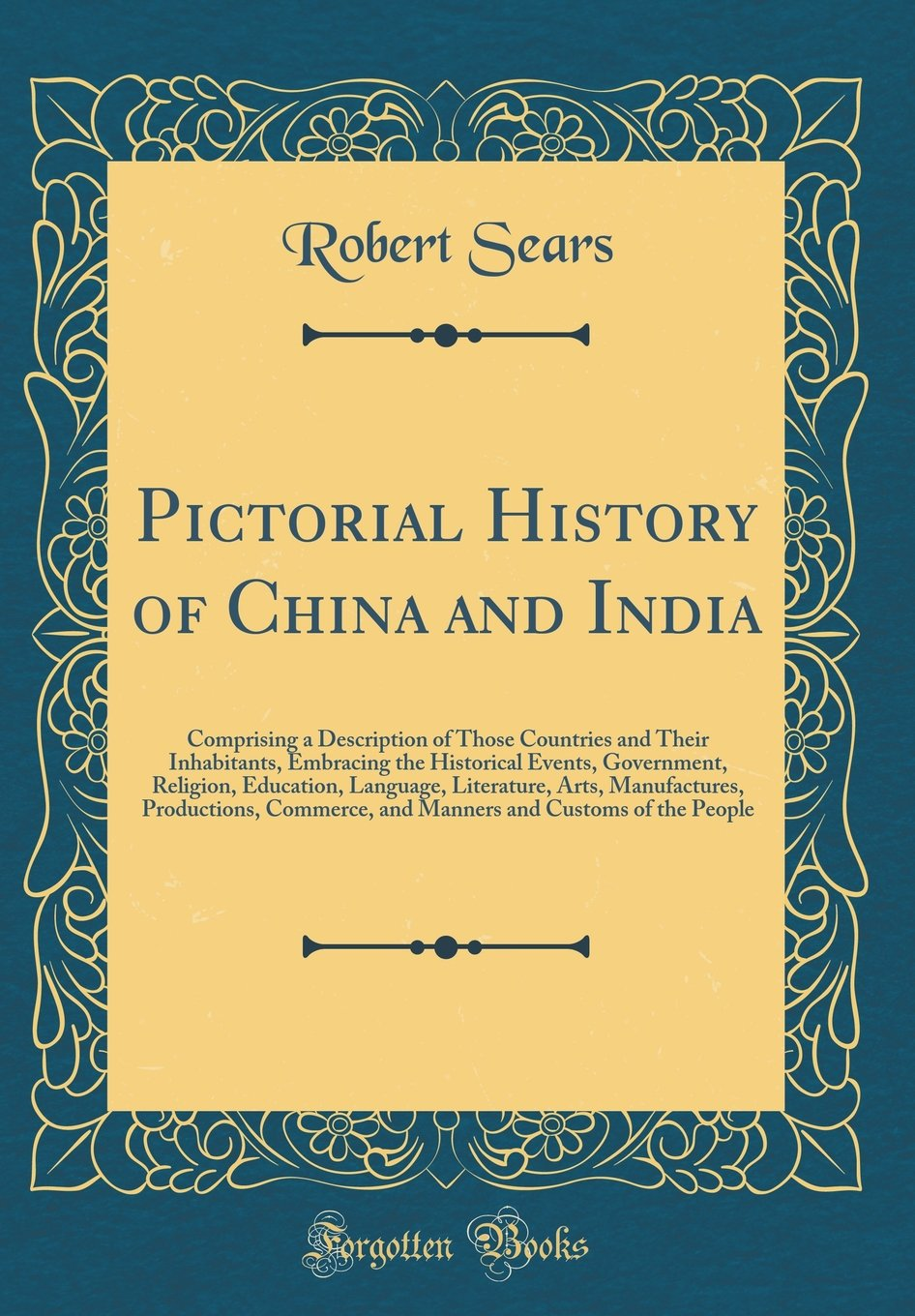 Download Pictorial History of China and India: Comprising a Description of Those Countries and Their Inhabitants, Embracing the Historical Events, Government, ... Productions, Commerce, and Manners and Cus pdf epub