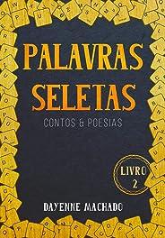 Palavras Seletas:: Contos e Poesias (Duologia  Seletas Livro 2)