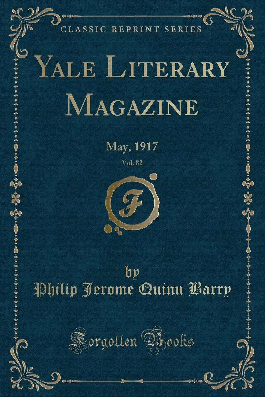 Yale Literary Magazine, Vol. 82: May, 1917 (Classic Reprint) pdf epub