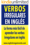 Verbos Irregulares en Inglés: La forma más fácil de aprender los verbos irregulares en inglés