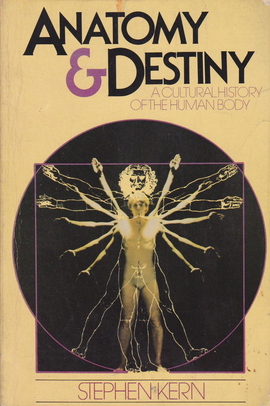 Anatomy and Destiny: A Cultural History of the Human Body: Stephen ...