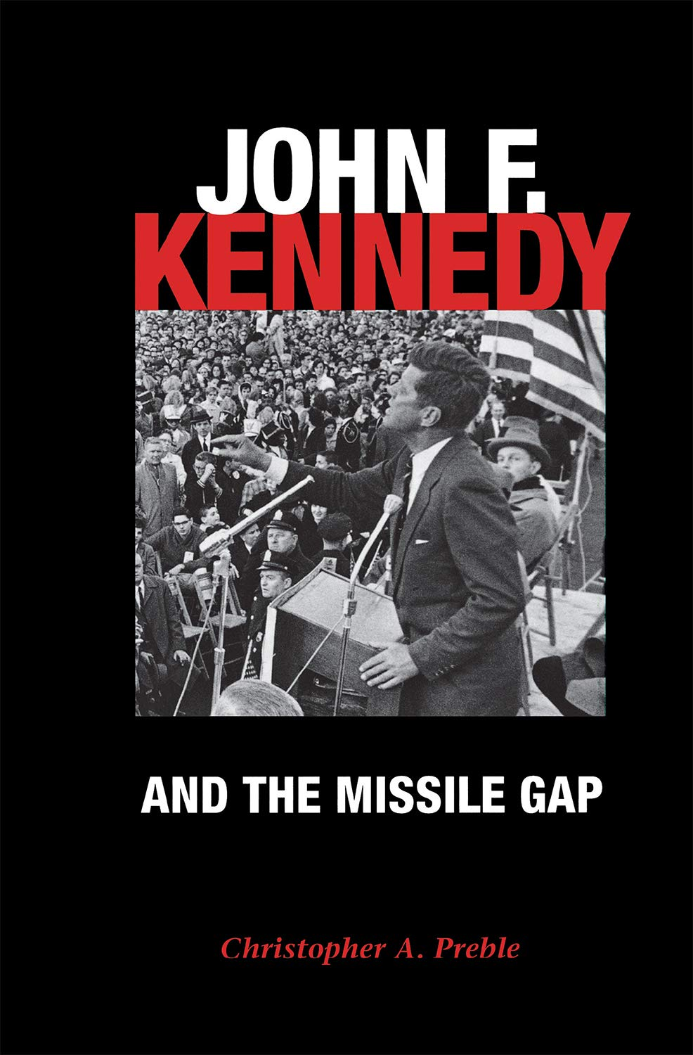 Amazon | John F. Kennedy and the Missile Gap | Preble, Christopher ...