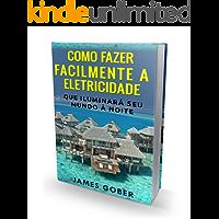 Como fazer facilmente a eletricidade que iluminará seu mundo à noite: This is in Portuguese