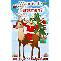 Children's books in Dutch: Waar is de Kerstman? Een Kerst prenten boek voor kinderen. Vanaf ca. 3 jaar: Dutch Christmas book for children. (Prentenboek) ... (Learn Dutch for kids : Prentenboek 13)