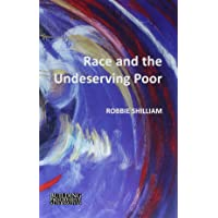 Race and the Undeserving Poor (Building Progressive Alternatives)