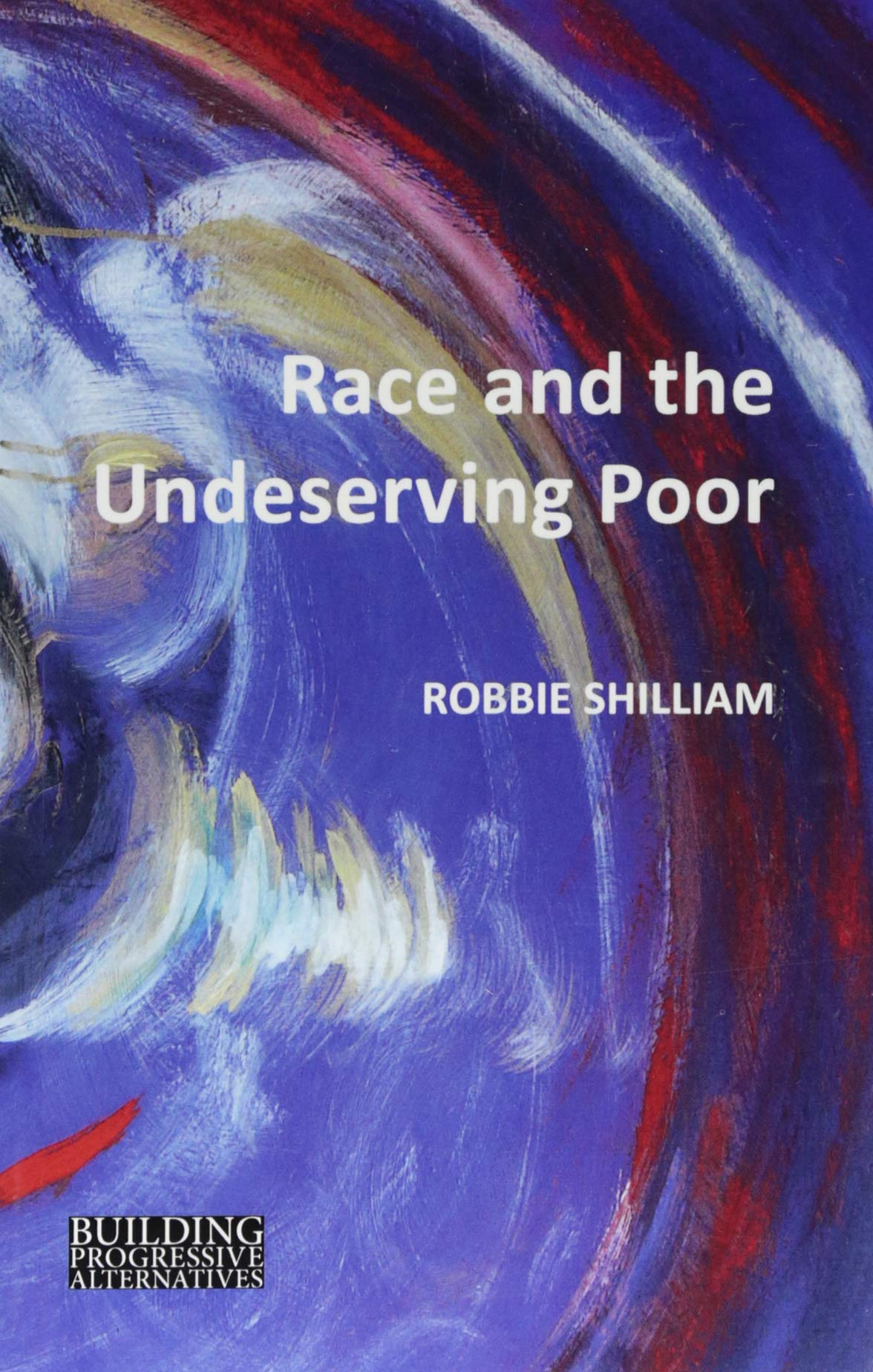 Race and the Undeserving Poor (Building Progressive